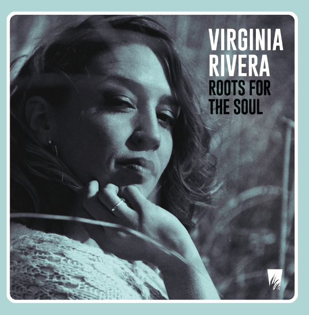 Viriginia Rivera - Roots for the soul
