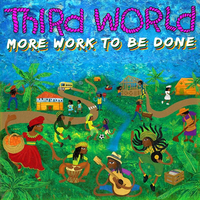 More Work To Be Done par Third World sur le label Ghetto Youths International