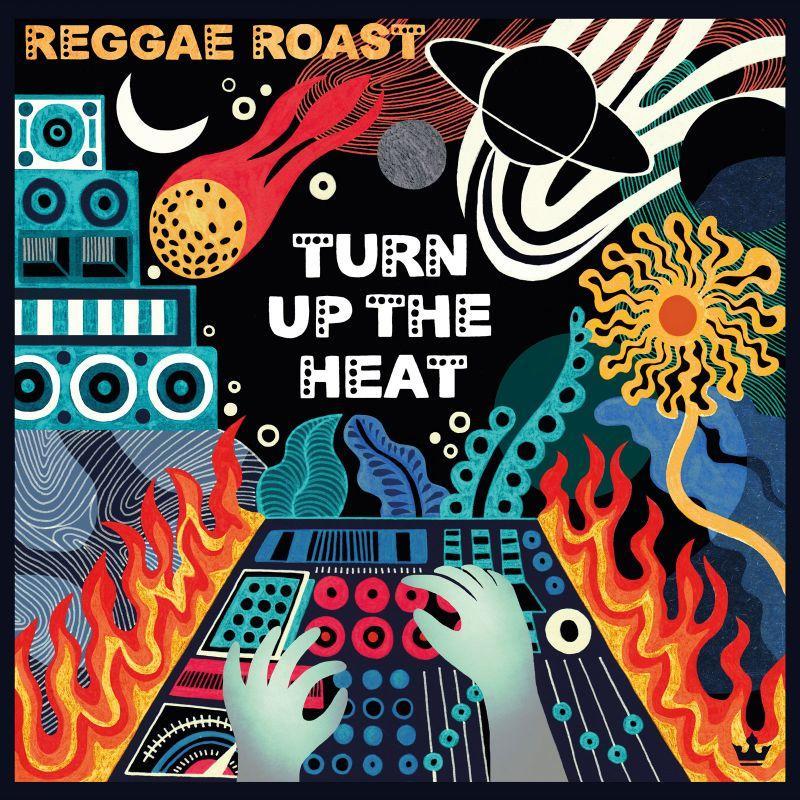 Turn Up The Heat par Reggae Roast sur le label Trojan Reloaded