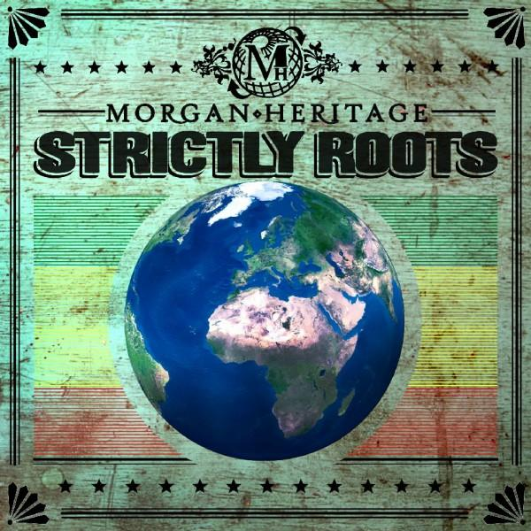 Strictly Rootspar Morgan Heritage