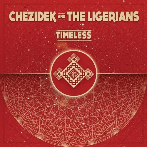 Timeless par Chezidek & The Ligerians sur le label SoulNurse Records
