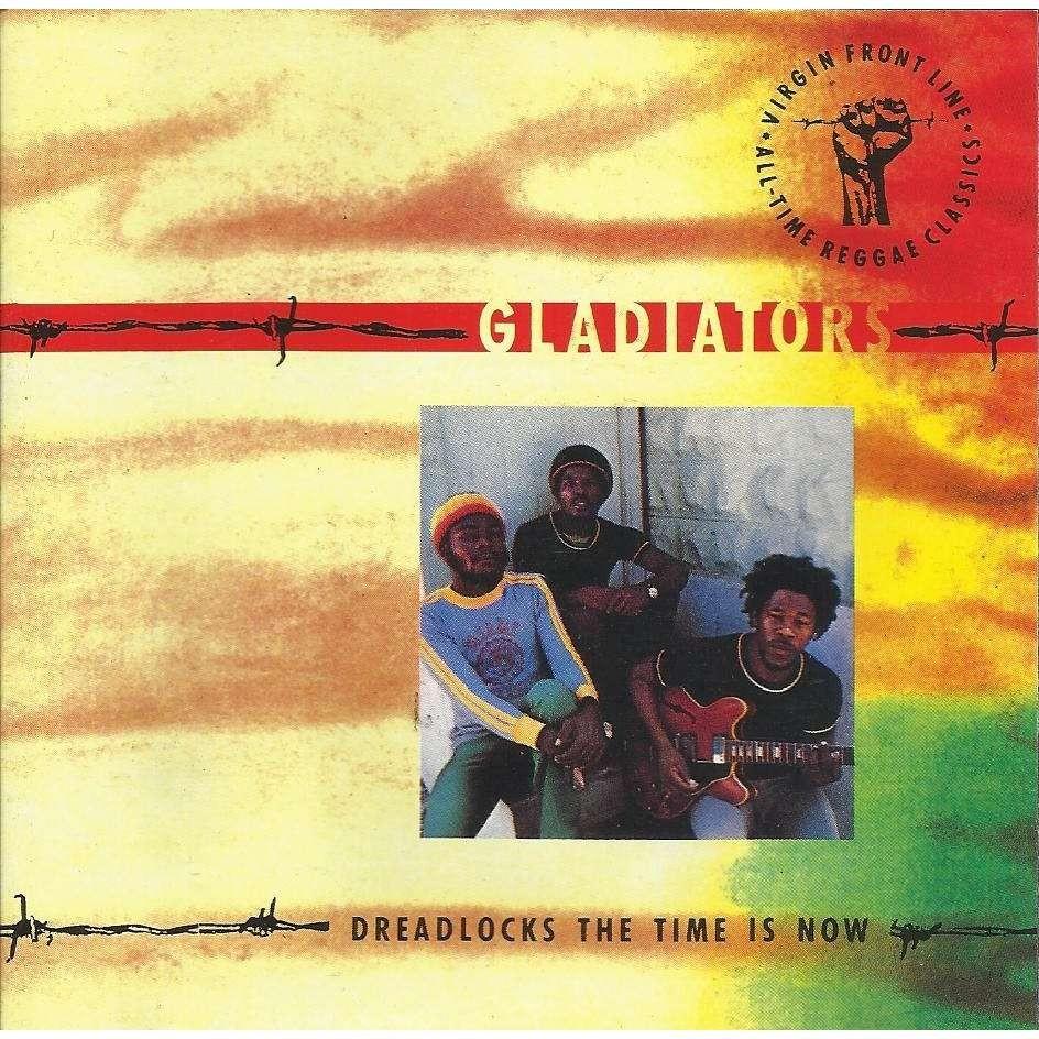 Compilation Dreadlocks The Time Is Now des Gladiators
