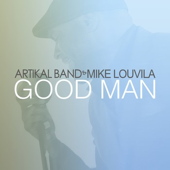 Good Man par Artikal Band et Mike Louvila sur le label Artikal Music