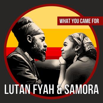What your come from par Lutan Fyah et Samora