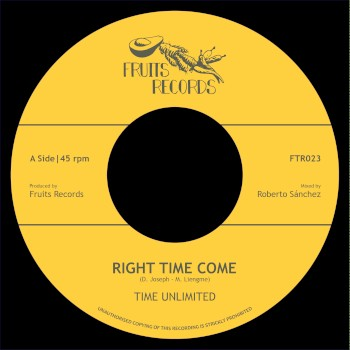 Right Time Come par Time Unlimited sur le label Fruits Records
