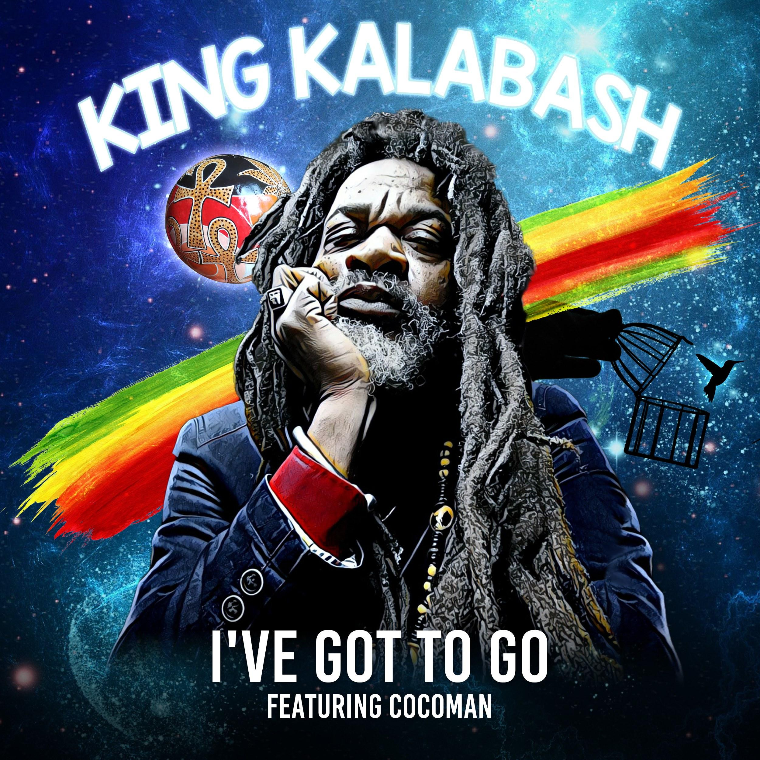 I've got to go, le nouveau single de King Kalabash featuring Cocoman
