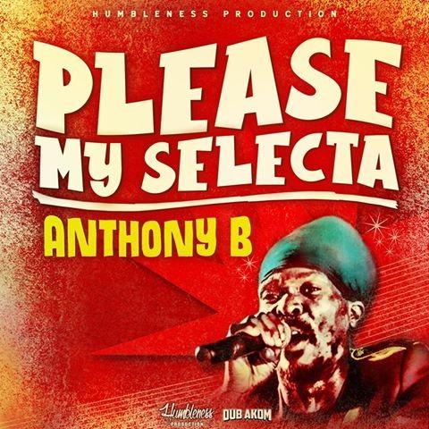 Please my selecta par Anthony B sur Humbleness Production