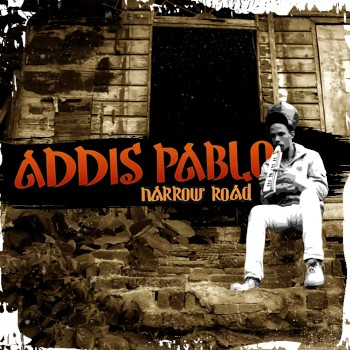 Narrow Road par Addis Pablo sur le label JahSolidRock