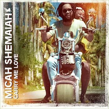 Carry Me Love par Micah Shemaiah sur le label JahSolidRock